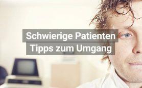 Schwierige Patienten Tipps Umgang
