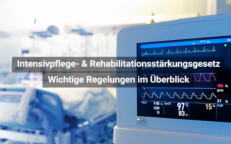 Intensivpflege Und Rehabilitationsstärkungsgesetz