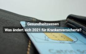 Neuerungen Gesundheitswesen 2021